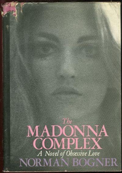 MADONNA COMPLEX A Novel of Obsessive Love, Bogner, Norma