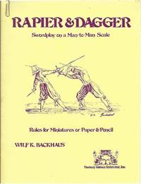 Rapier & Dagger Swordplay on a Man-to-Man Scale Rules for Miniatures or Paper & Pencil
