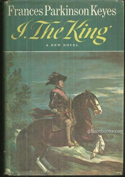 I THE KING, Keyes, Frances Parkinson
