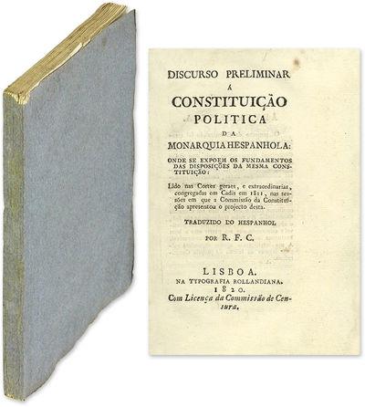 1820. A Profound Influence in Spain, Portugal and Latin America . Discurso Preliminar a Constituicao...
