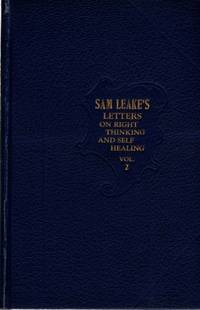 Sam Leake's Letters on Right Thinking And Self Healing, Volume 2