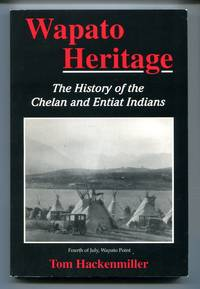 image of Wapato Heritage: The History of the Chelan and Entiat Indians