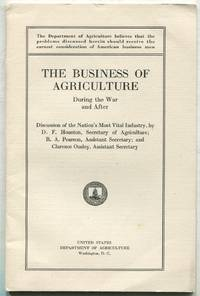 image of The Business of Agriculture During the War and After: Discussion of the Nation's Most Vital Industry