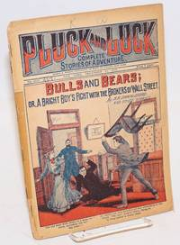 image of Pluck and Luck, Complete Stories of Adventure. Bulls and Bears; or, A bright Boy's Fight with the Brokers of Wall Street. And Other Stories. December 14, 1921