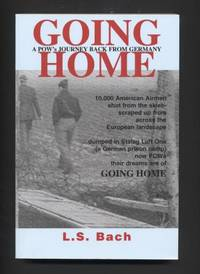 Going Home. a Pow's Journey Back from Germany.