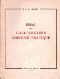 Essai sur l'acupuncture chinoise pratique