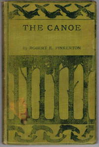 The Canoe: Its Selection Care and Use (Outing Handbooks Number 48)
