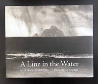 A Line In The Water : The Limited Edition Signed By The Author And Illustrator With A Signed...