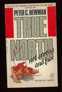 True North Not Strong and Free ....revised and Updated