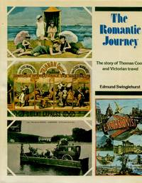 The Romantic Journey, The story of Thomas Cook and Victorian travel