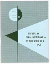 image of Statistical Series no. 81: Statistics on Public Institutions for Delinquent Children: 1964