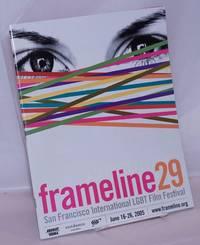 image of Frameline 29: Twenty-ninth San Francisco International LGBT Film Festival; June 16-26, 2005: program