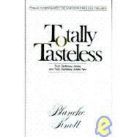 image of Totally Tasteless: The Collected Works (So Far) of Blanche Knott