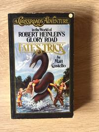 FATE'S TRICK: A CROSSROADS ADVENTURE IN THE WORLD OF ROBERT HEINLEIN'S GLORY ROAD