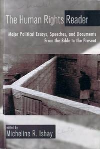 The Human Rights Reader: Major Political Writings, Essays, Speeches, and  Documents from the Bible to the Present