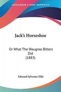 image of Jack's Horseshoe: Or What The Waugroo Bitters Did (1883)