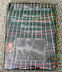 UP THE GLENS. STORMONT, DUNDAS AND GLENGARRY HIGHLANDERS 1783-1994