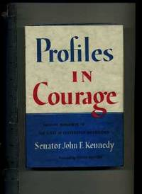 Profiles in Courage : Decisive Moments in the Lives of Celebrated Americans: Senator John F....