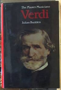 Verdi (The Master Musicians) by  Julian Budden - First Edition - 1985 - from Syber's Books ABN 15 100 960 047 and Biblio.com