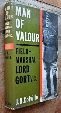 image of Man of Valour: Life of Field-Marshal the Viscount Gort