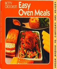 Betty Crocker's Easy Oven Meals by Betty Crocker Kitchens - Hardcover - 1973 Edition: Second Printing - 1974 - from KEENER BOOKS (Member IOBA) and Biblio.com