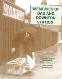 'Memories of Dad and Downton Station'