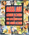 View Image 1 of 3 for Reel Art: Great Posters from the Golden Age of the Silver Screen Inventory #14918