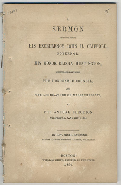 Boston: William White, 1854. 8vo. 53 pp. Sermon on the role of religion in promoting civil governmen...