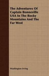 image of The Adventures Of Captain Bonneville USA In The Rocky Mountains And The Far West