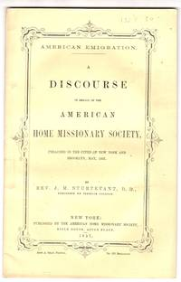 American emigration : a discourse in behalf of the American Home Missionary Society, preached in the cities of New York and Brooklyn, May, 1857