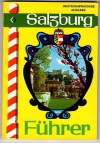 Salzburg: Ein Farb-Bildfuhrer Mit Kurzem Geschichtlichem Abriß
