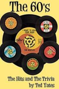 The 60's: The Hits and the Trivia