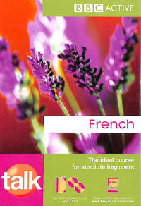 Talk French (Book & 2 CDs): Ideal Course for Absolute Beginners