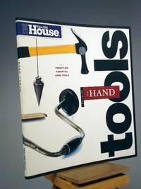 Essential Hand Tools: 26 Essential Tools to Renovate and Repair Your Home by Editors of This Old House Magazine - 1998