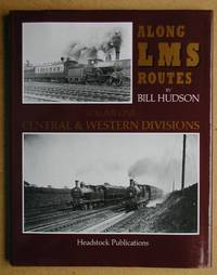 Along LMS Routes. Volume One. Central & Western Divisions.