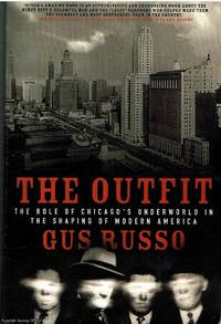 The Outfit  The role of Chicago's underworld in the shaping of modern America