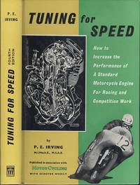 Tuning for Speed. How to increase the performance of a standard motorcycle engine for racing and competition Work.