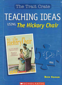 Teaching Ideas Using The Hickory Chair (The Trait Crate, Grade 3) by  Ruth Culham - Paperback - 2007 - from Dinsmore Books and Biblio.com