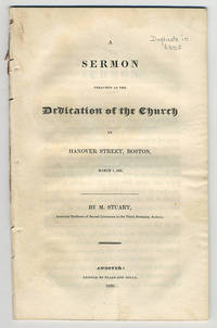 A sermon preached at the dedication of the church in Hanover Street, Boston, March 1, 1826.