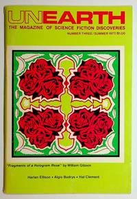 UNEARTH [ The Magazine of Science Fiction Discoveries ] Summer 1977 Volume One Number Three [ Fragments of a Hologram Rose by William Gibson ]