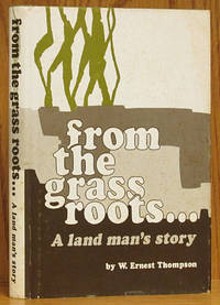 From the Grass Roots...A Land Man's Story (SIGNED)