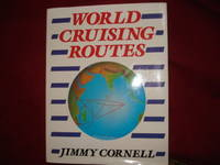 World Cruising Routes. by Cornell, Jimmy - 1987.