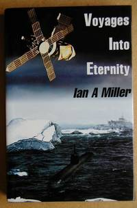 Voyages Into Eternity. Memoirs of the Miller Family from 1812 to 1995