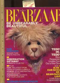 Teddy's Bearzaar : Be Unbearably Beautiful [parody of Harper's Bazaar for Teddy Bear Lovers / Collectors, Book Made to Look Like the Famous Magazine with All Articles and Photos Pertaining to Fashionable Teddy Bears, Humor and Wit unveiled]