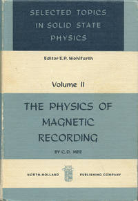 THE PHYSICS OF MAGNETIC RECORDING : Volume II (Selected Topics in Solid State Physics Series)