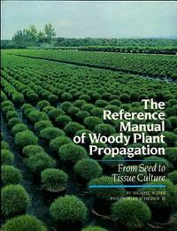 image of The Reference Manual Of Woody Plant Propagation: From Seed To Tissue Culture