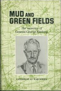 MUD AND GREEN FIELDS; THE MEMOIRS OF GENERAL GEORGE KITCHING