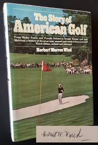 The Story of American Golf (The Third Edition, Revised --Signed by Herbert Warren Wind)