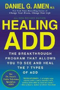 Healing Add : The Breakthrough Program That Allows You to See and Heal the 7 Types of Add