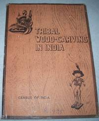 Tribal Wood-Carving in India